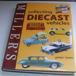 Miller's Collecting Diecast Vehicles book by Peter Rixon @sold@